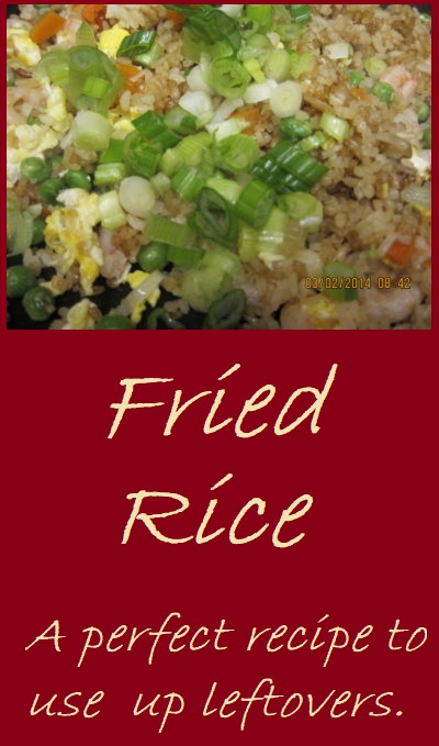 Fried Rice--the perfect way to use leftovers