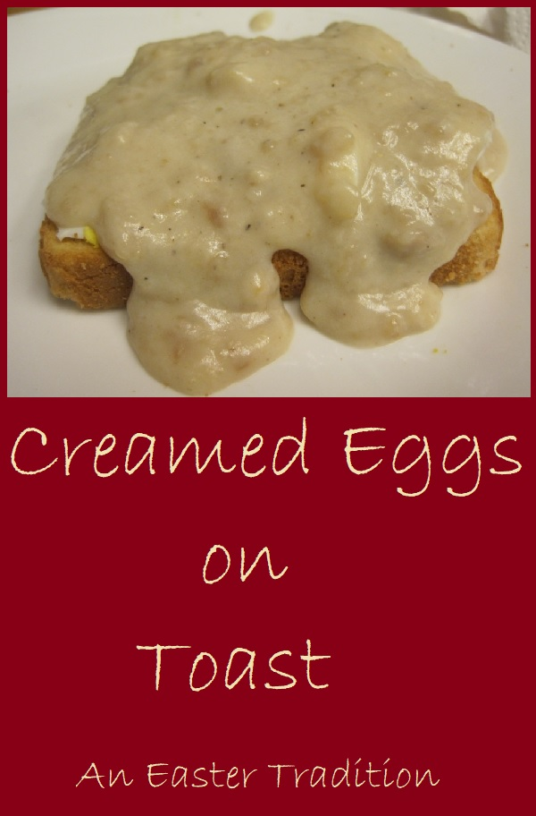 Creamed Eggs on Toast--an Easter Tradition