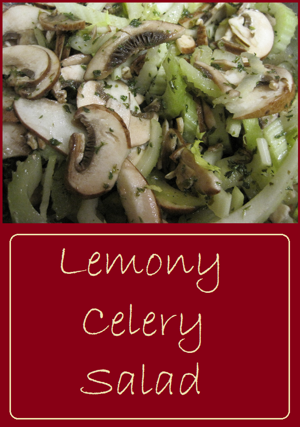 Lemony Celery Salad--Celery and Mushrooms tossed in a homemade lemon vinaigrette.