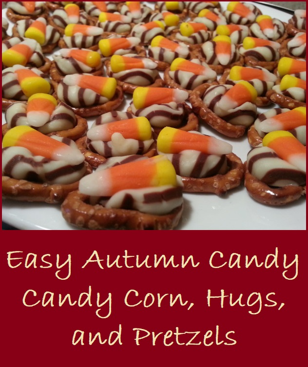 Candy Corn, Hugs, and Pretzels make the perfect Autumn Candy
