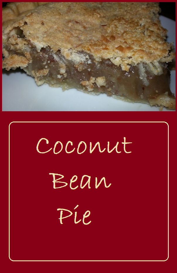 This is no typo.  Coconut BEAN pie is delicious and reminiscent of a pecan pie.