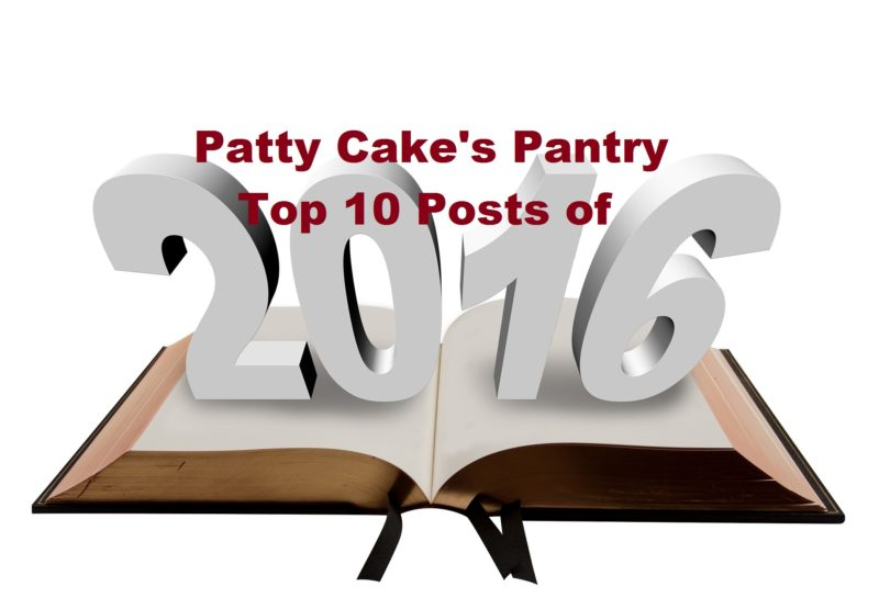 Patty Cake's Pantry Top 10 posts of 2016