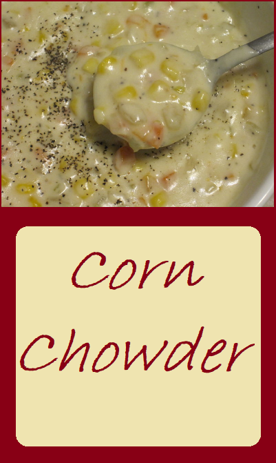 Corn Chowder--Rich, creamy, and hearty