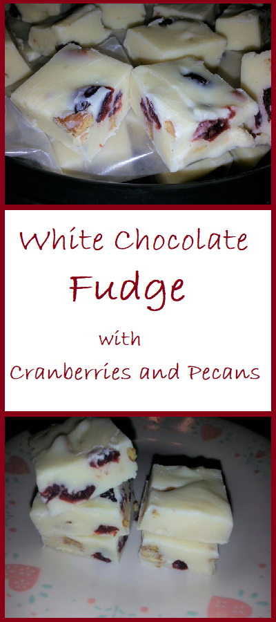 White Chocolate Fudge with Cranberries and Pecans that's ready in 10 minutes