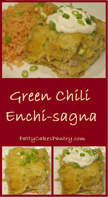Green Chili Enchi-Sagna=Tortillas layered with a cream cheese, green chili, and meat mixture in a green enchilada sauce.  Delicious!