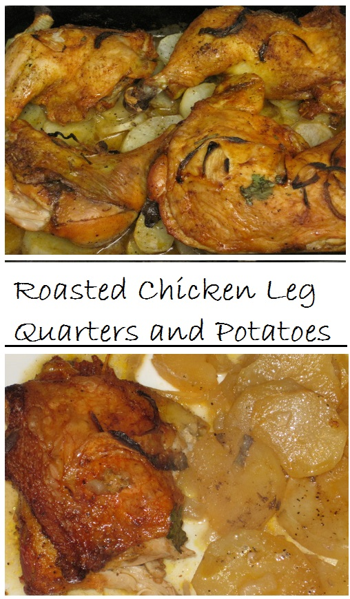 Roast Chicken Leg Quarters and Potatoes--a one pan meal