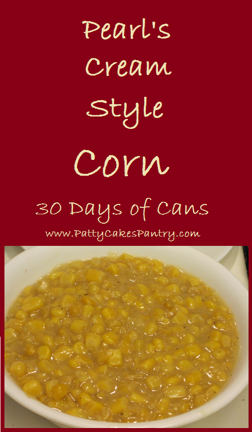 Pearl's Cream Style Corn--Two cans and a little seasoning makes a delicious side dish for 28 cents/serving