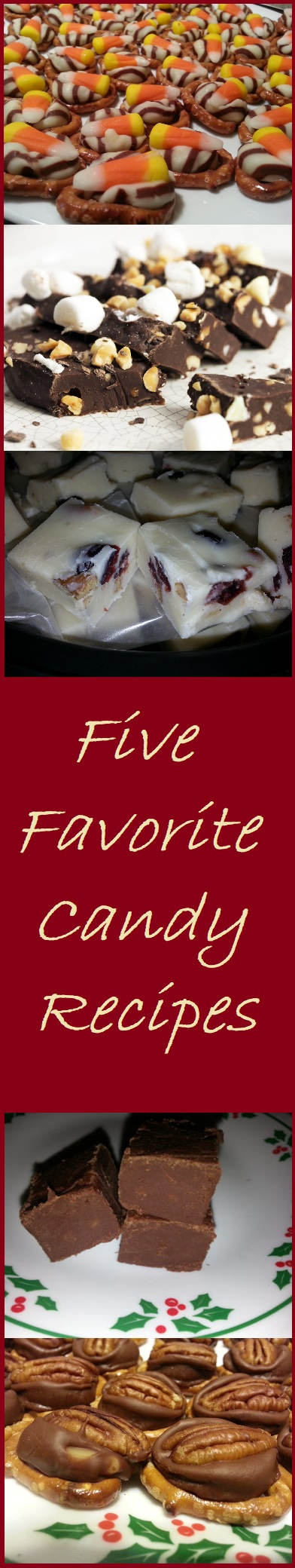 Five Favorite Candy Recipes--These recipes are easy to prepare and make great gifts.