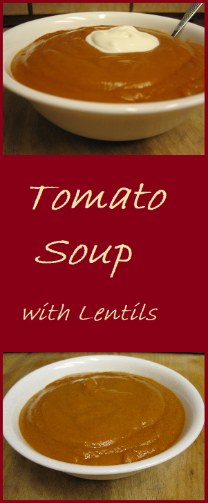 Tomato Soup with Lentils--Healthy and Kid Friendly