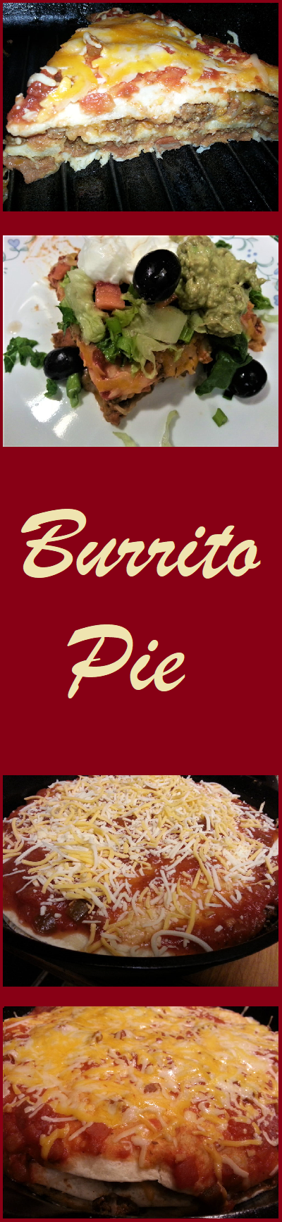 Burrito Pie--Feed 4 to 6 people using only 3 tortillas.