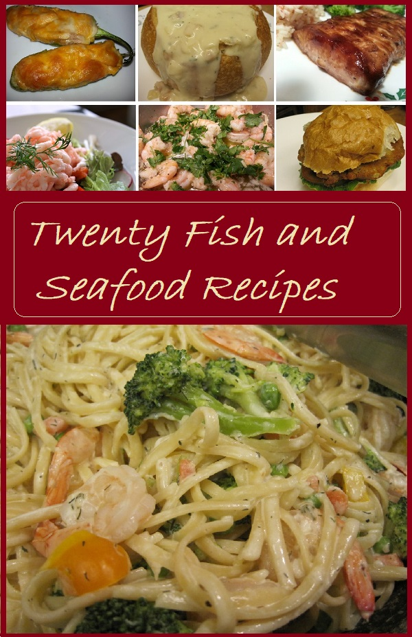Fish and Seafood Recipes--A collection of twenty of our favorite fish and seafood recipes.