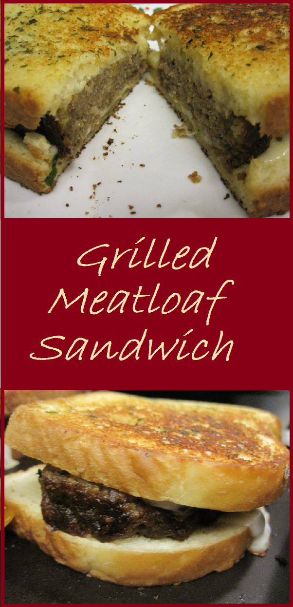 Grilled Meatloaf Sandwich--This sandwich is taken to the next level through the use of a compound butter on the bread.