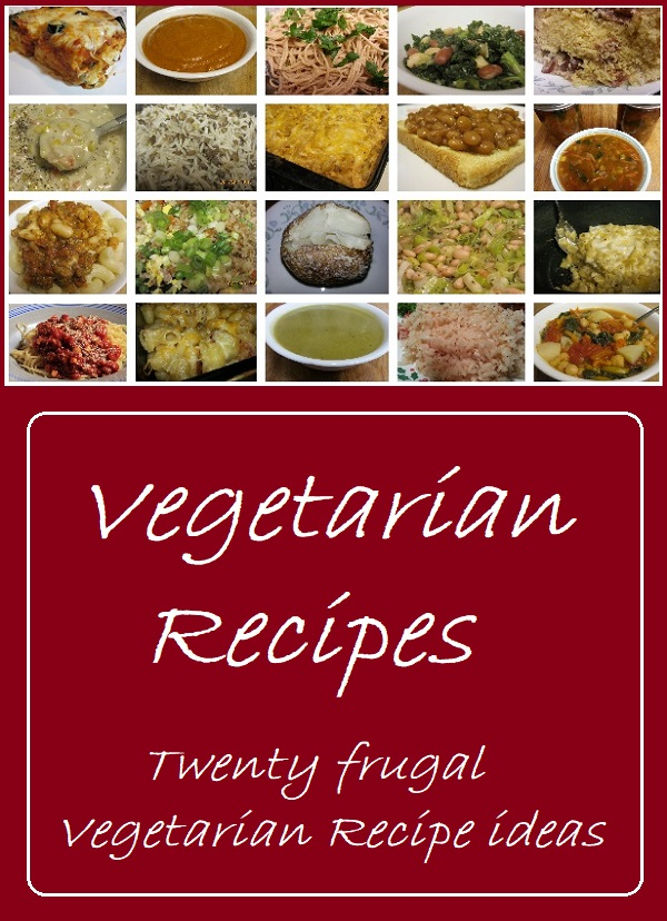 A Collection of 20 Recipes for Vegetarian Soups and Entrees for Meatless Mondays or Lent.