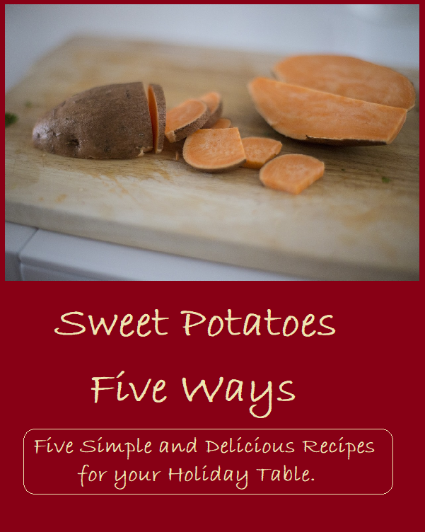 Five Simple and Delicious Sweet Potato Recipes for your Holiday Table.