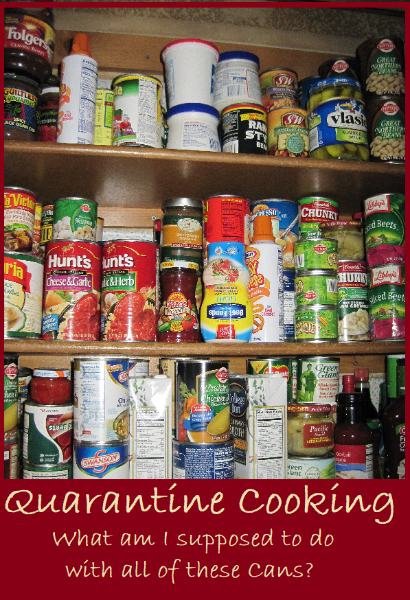 Quarantine Cooking: What am I supposed to do with all of these cans? Delectable Recipes made from canned ingredients.