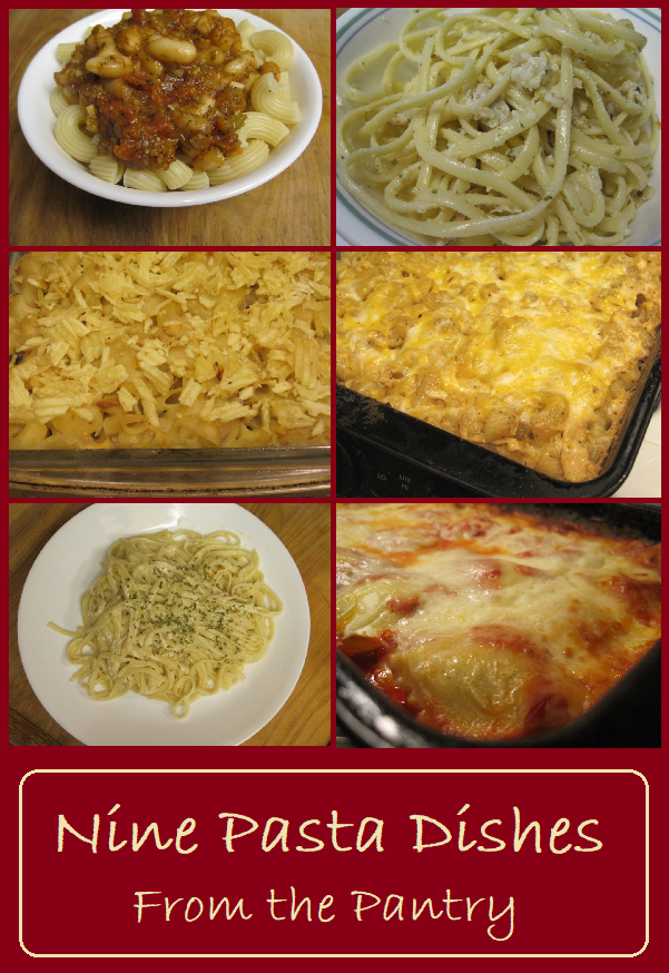 Nine Pasta Dishes from the Pantry--simple to prepare using pantry staples