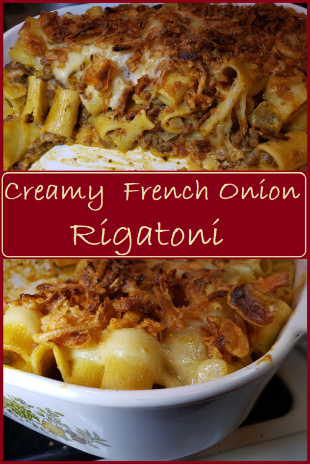 """This is a two photo collage.  The top photo is A pan, half eaten, of rigatoni that is colored golden by the mushroom sauce.  Visible pieces of cooked ground beef can be seen among the noodles.  A layer of browned french fried onions are on top.  One side has a slice of melted cheese visible under the french fried onions.  The bottom photo is a view of a pan of Creamy French Onion Rigatoni. The noodles bathed in a golden sauce are visible. There are french fried onions browned on top which look crispy.  The two photos are separated by a burgundy colored banner which says """"Creamy  French Onion Rigatoni"""" in cream colored letters.  The enteir photo is surrounced by a thin burgundy colored frame."""
