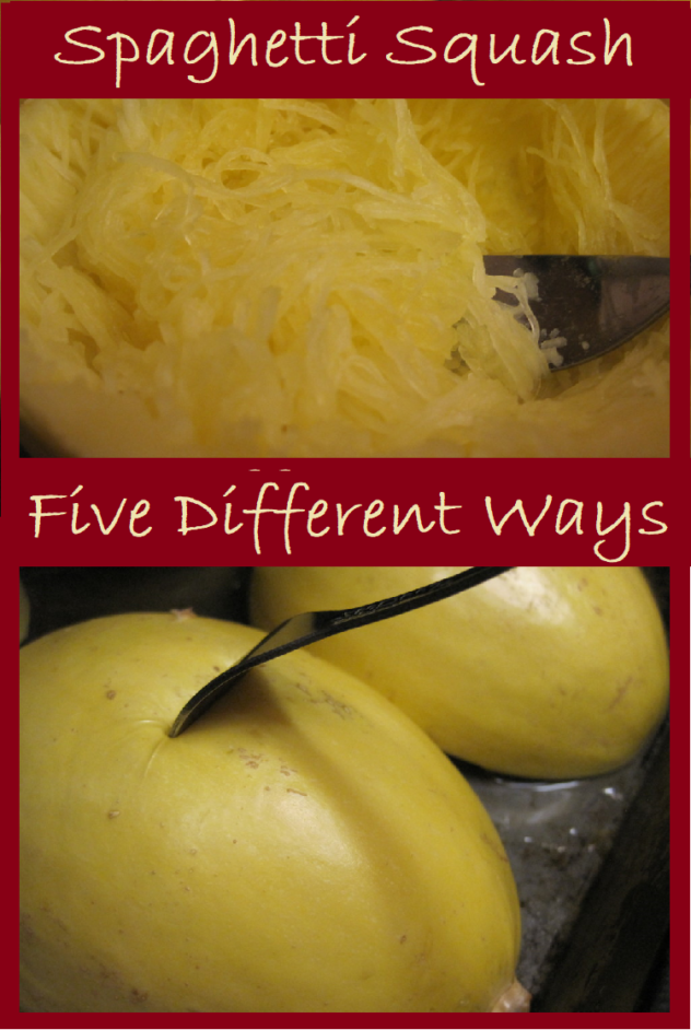 """A two photo collage.  One phot is of a yellow spaghetti squash being separated into strands with a fork.  The other photo is of an inverted spqghetti squash being pierced with a fork.  On the top of the collage are the words """"Spaghetti Squash.""""  Across the center are the words """"Five different ways."""""""