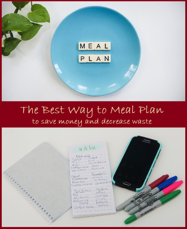 """A two photo collage.  The top photo is of a blue plate with letter tiles arranged on top.  The tiles have a light background and the letters are written in black.  The letters spell """"meal plan.""""  The bottom photo is of a spiral notebook, a grocery list, a samsung phone in a blue case, and 4 brightly colored sharpie markers.  Across the middle of the collage, dividing the two pictures is a banner which reads """"The best way to meal plan to save money and decrease waste."""""""